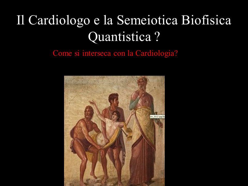 Il Cardiologo e la Semeiotica Biofisica Quantistica