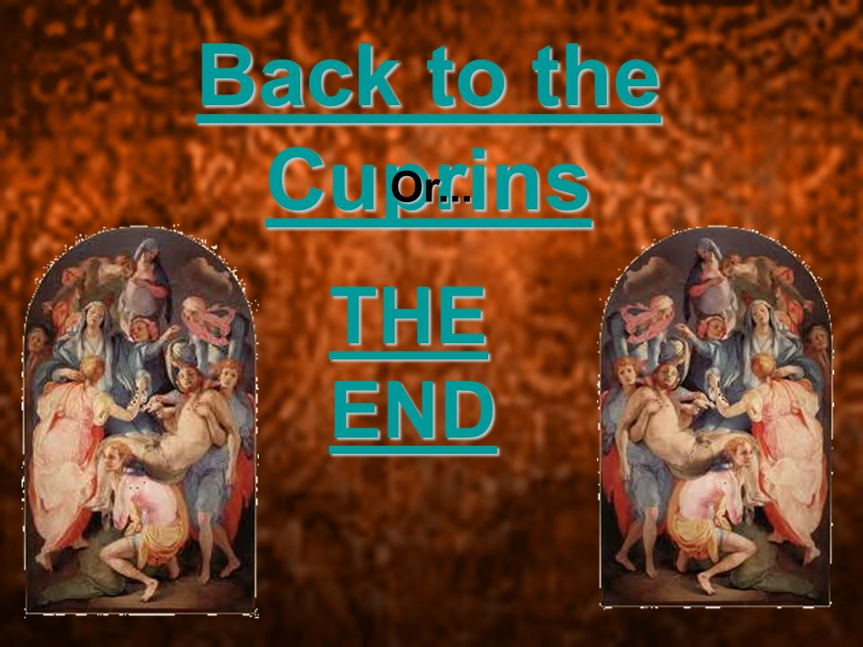 Back to the Cuprins Or... THE END