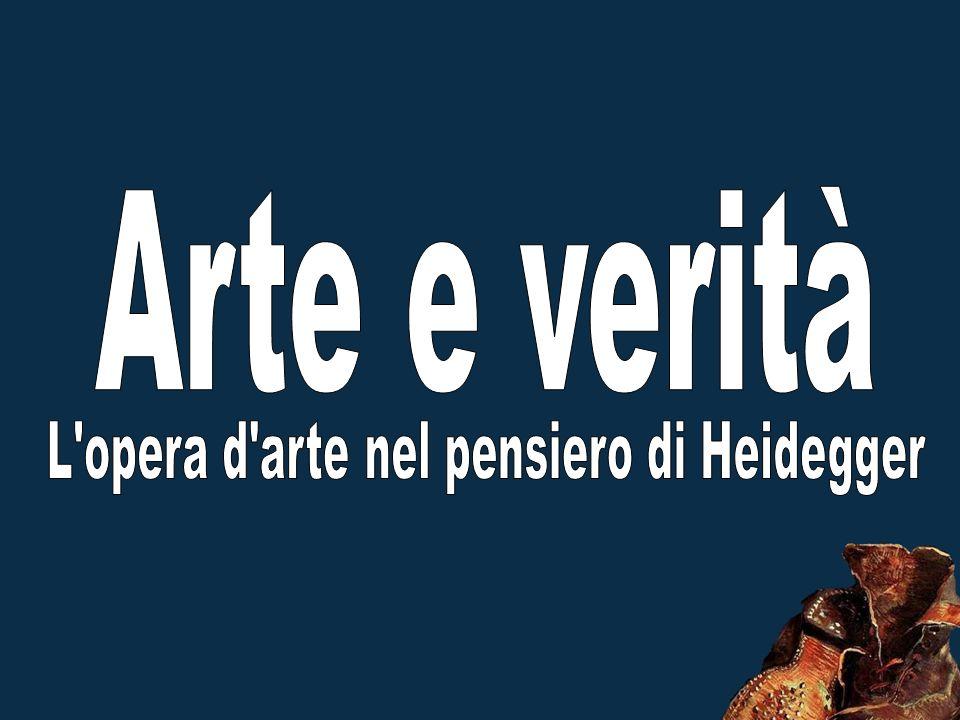 L opera d arte nel pensiero di Heidegger