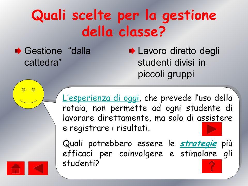 Quali scelte per la gestione della classe
