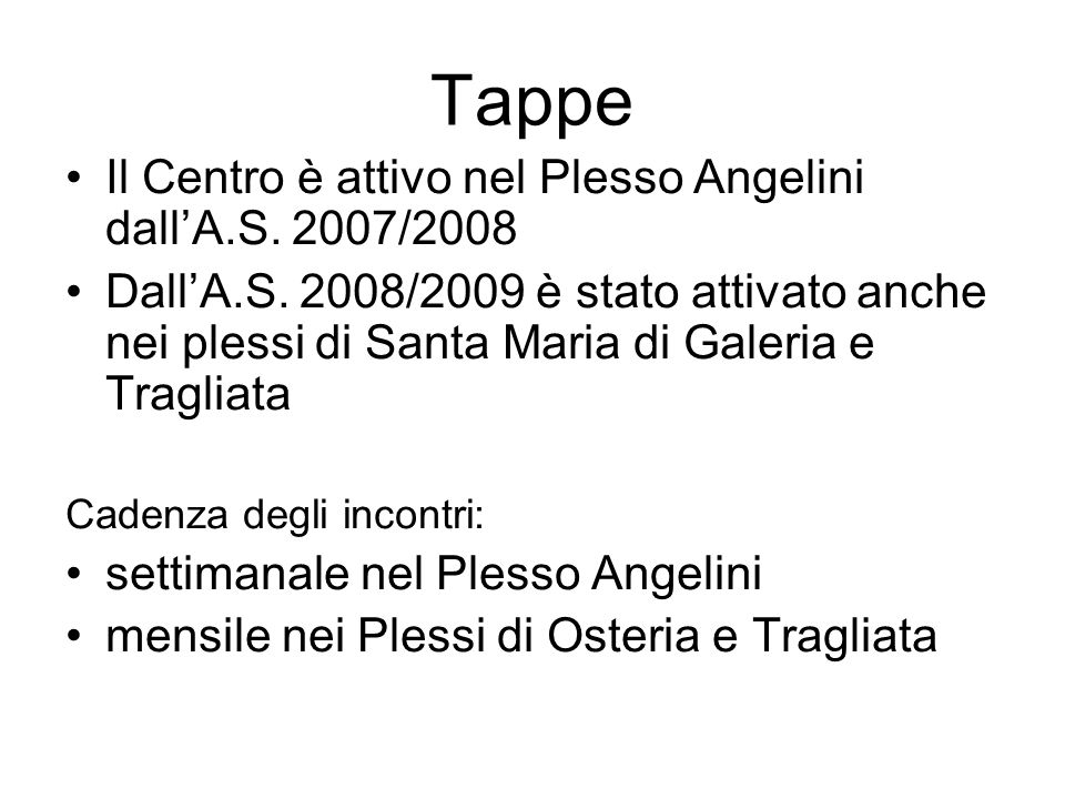 Tappe Il Centro è attivo nel Plesso Angelini dall'A.S. 2007/2008