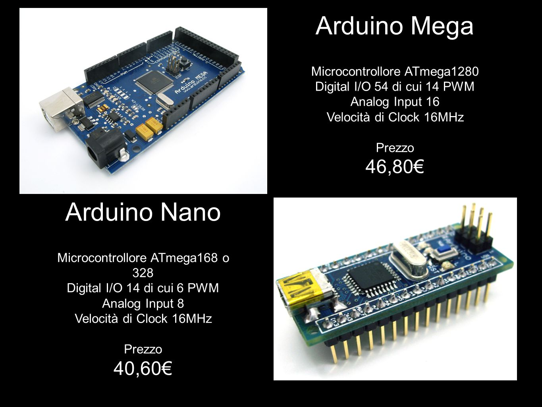 Arduino Mega Arduino Nano 46,80€ 40,60€ Microcontrollore ATmega1280