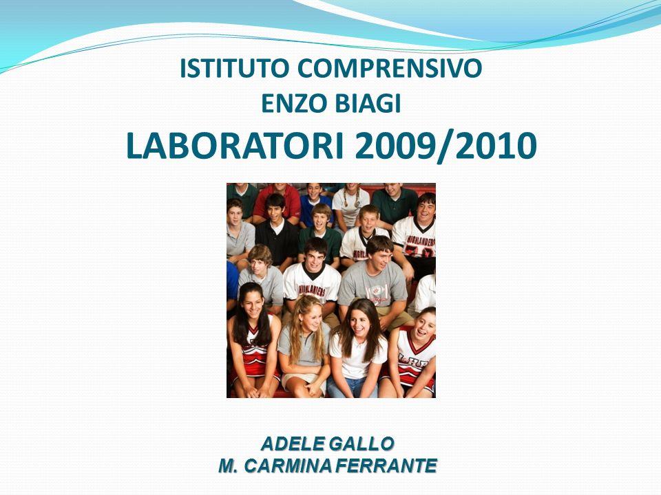 ISTITUTO COMPRENSIVO ENZO BIAGI LABORATORI 2009/2010