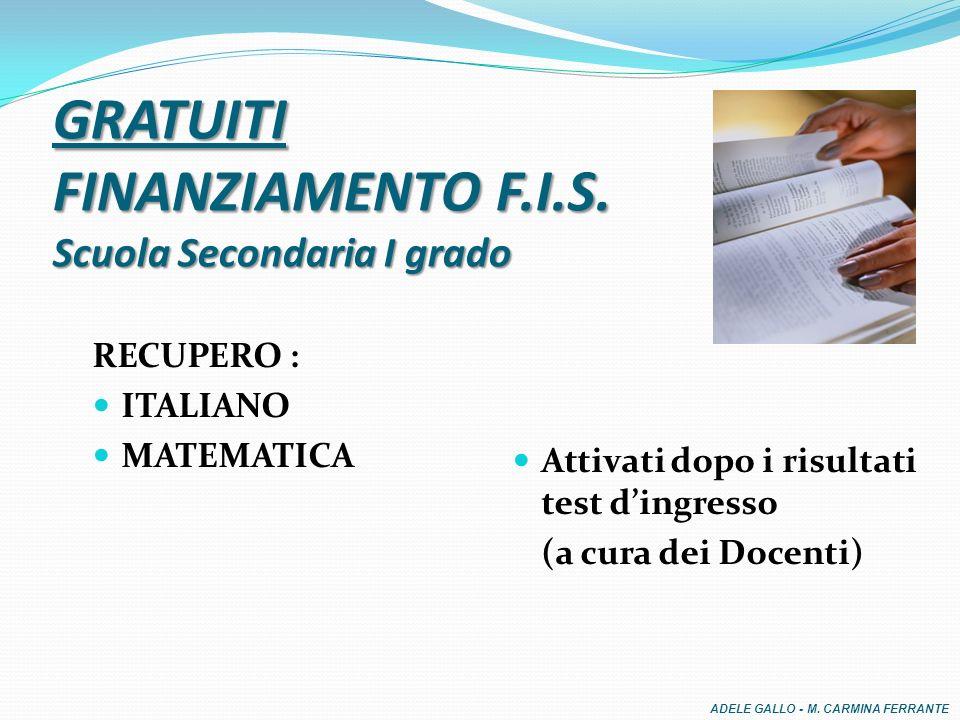 GRATUITI FINANZIAMENTO F.I.S. Scuola Secondaria I grado