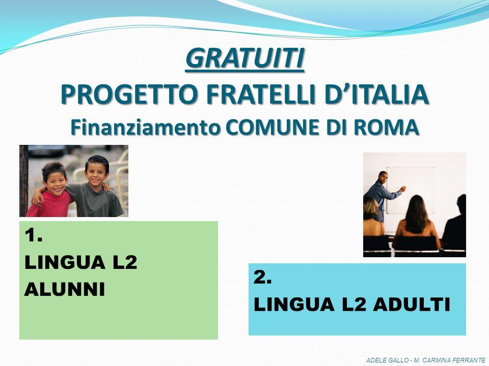 GRATUITI PROGETTO FRATELLI D'ITALIA Finanziamento COMUNE DI ROMA