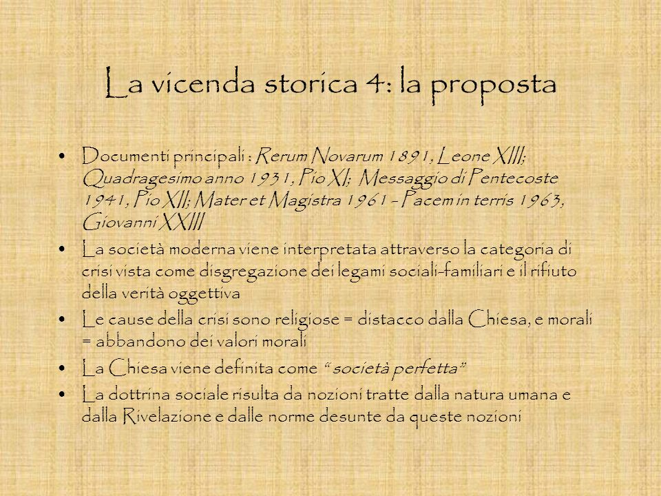 La vicenda storica 4: la proposta