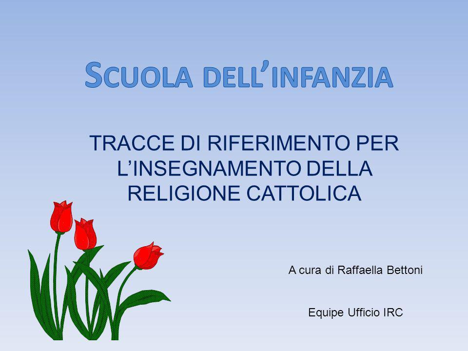 TRACCE DI RIFERIMENTO PER L'INSEGNAMENTO DELLA RELIGIONE CATTOLICA