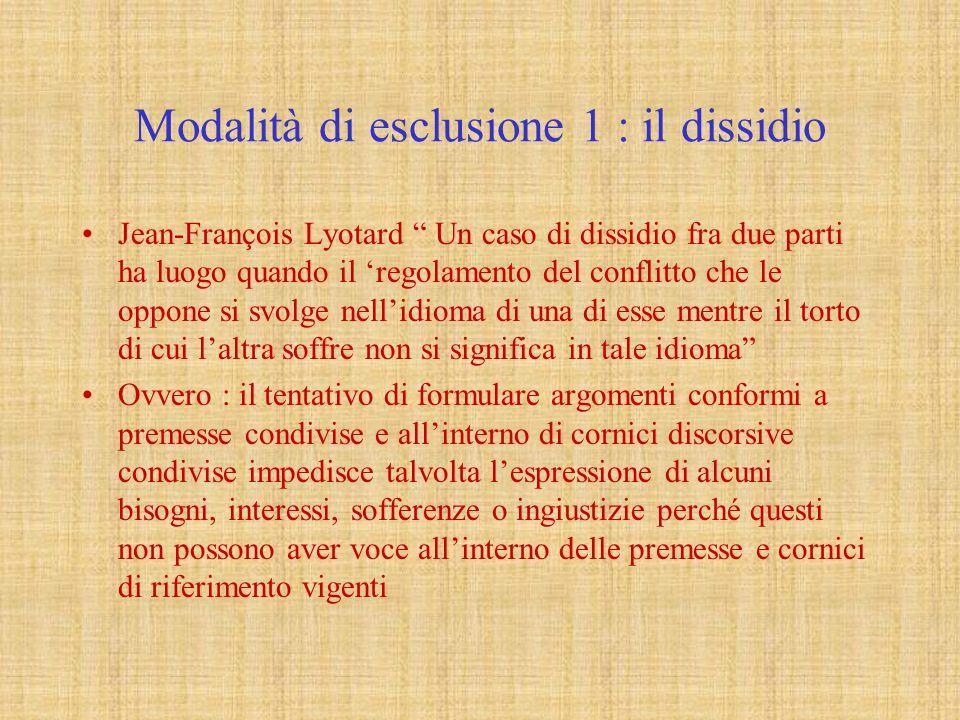 Modalità di esclusione 1 : il dissidio