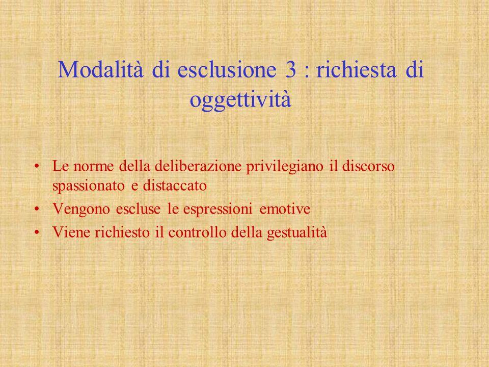 Modalità di esclusione 3 : richiesta di oggettività