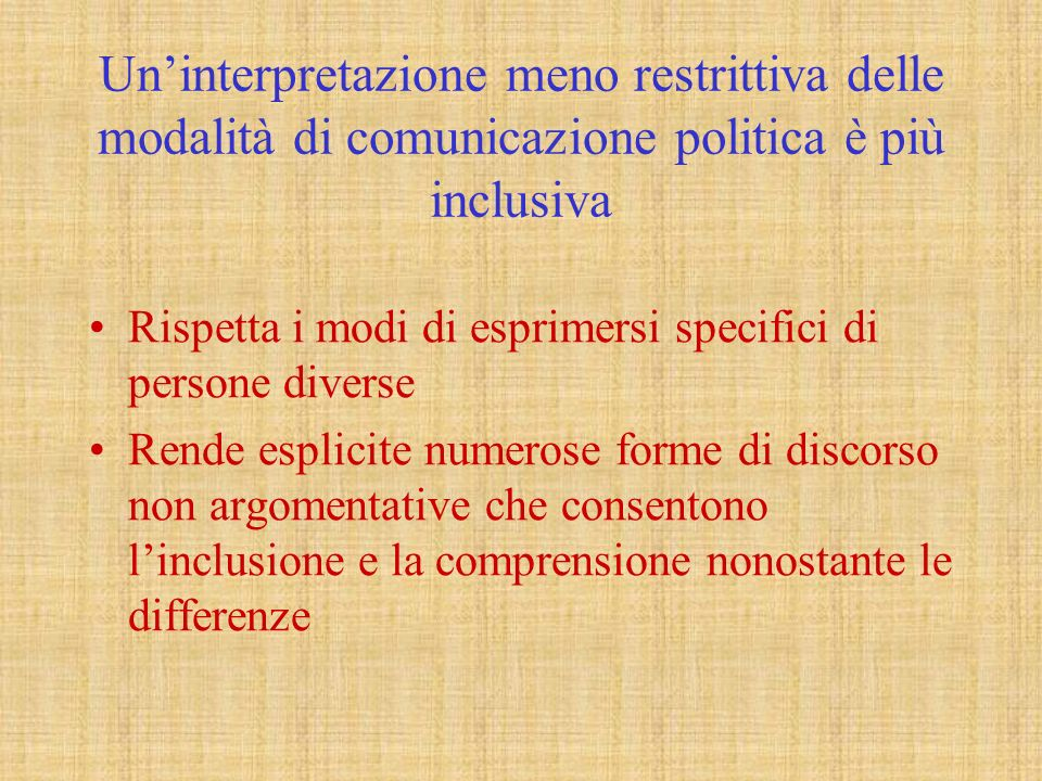 Un'interpretazione meno restrittiva delle modalità di comunicazione politica è più inclusiva
