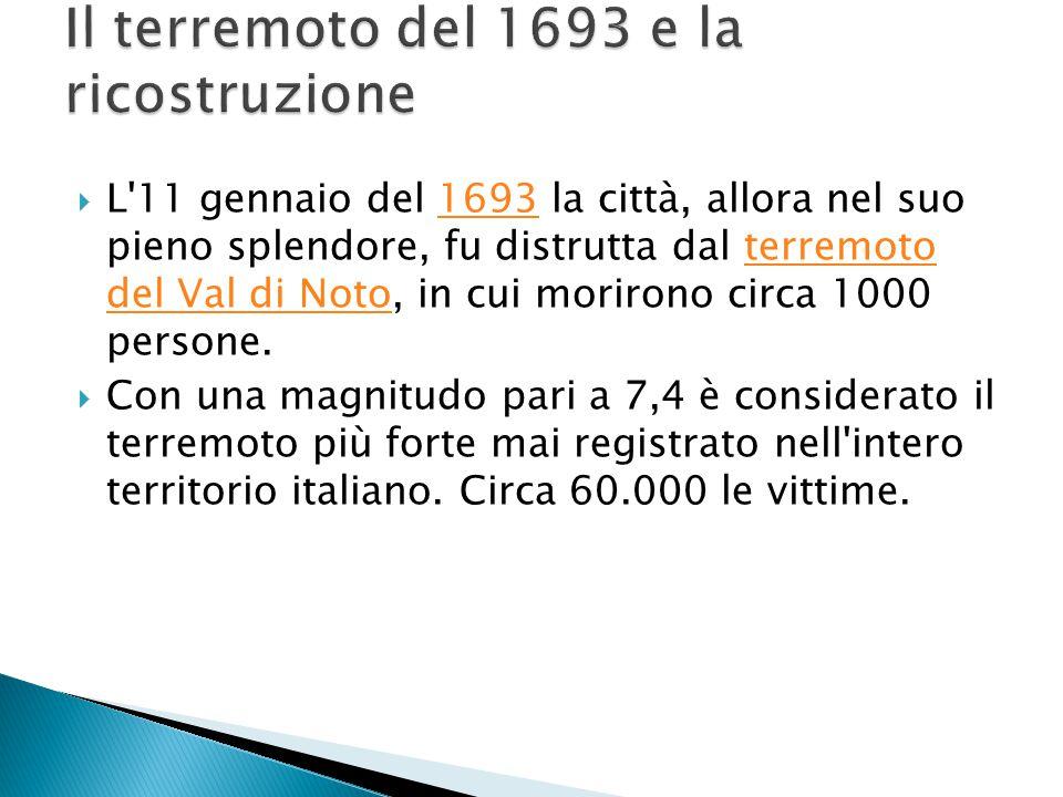 Il terremoto del 1693 e la ricostruzione