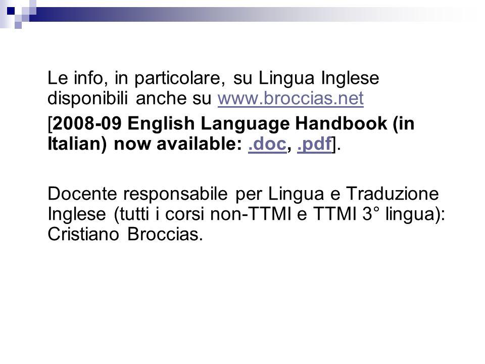 Le info, in particolare, su Lingua Inglese disponibili anche su www