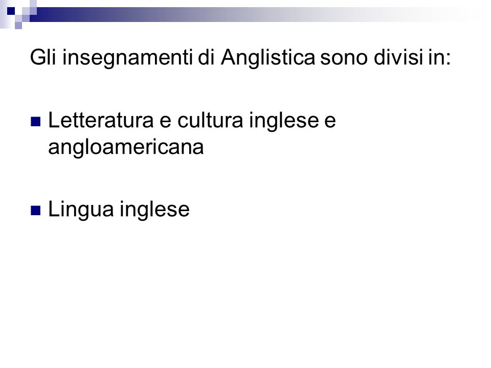Gli insegnamenti di Anglistica sono divisi in:
