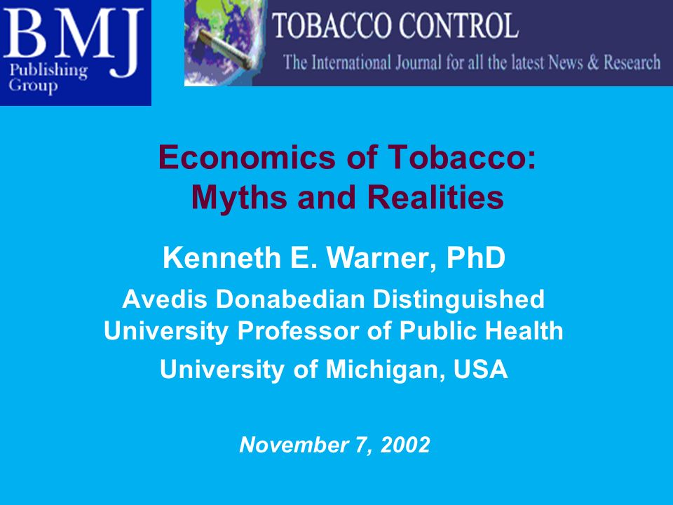 Economics of Tobacco: Myths and Realities