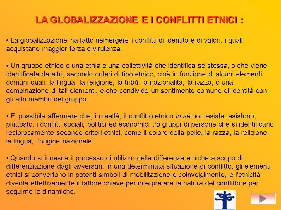 LA GLOBALIZZAZIONE E I CONFLITTI ETNICI :