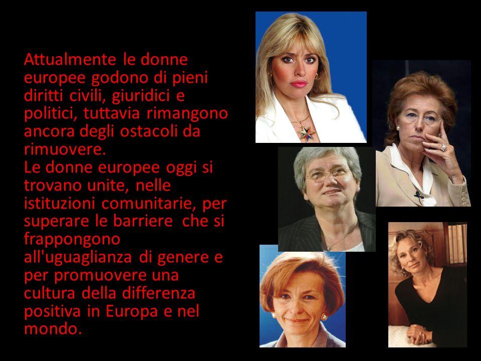 Attualmente le donne europee godono di pieni diritti civili, giuridici e politici, tuttavia rimangono ancora degli ostacoli da rimuovere.