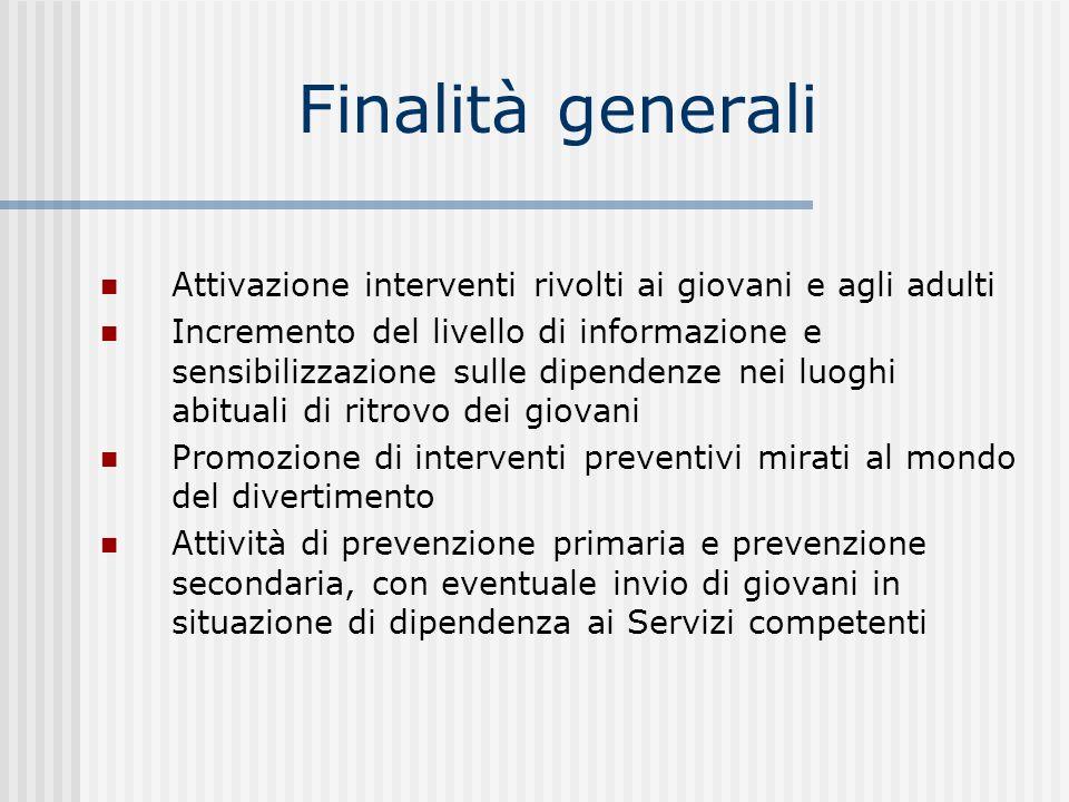 Finalità generali Attivazione interventi rivolti ai giovani e agli adulti.