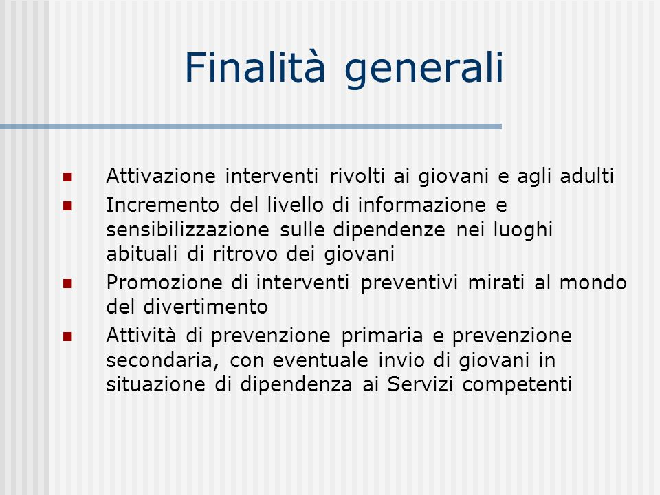 Finalità generaliAttivazione interventi rivolti ai giovani e agli adulti.