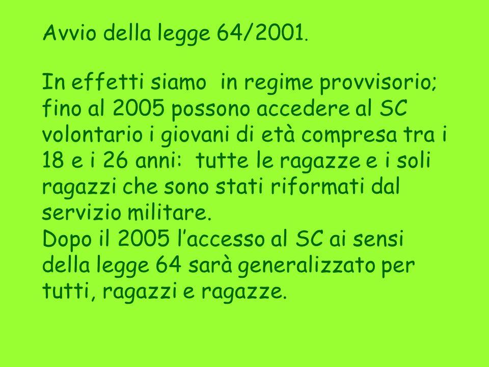Avvio della legge 64/2001.