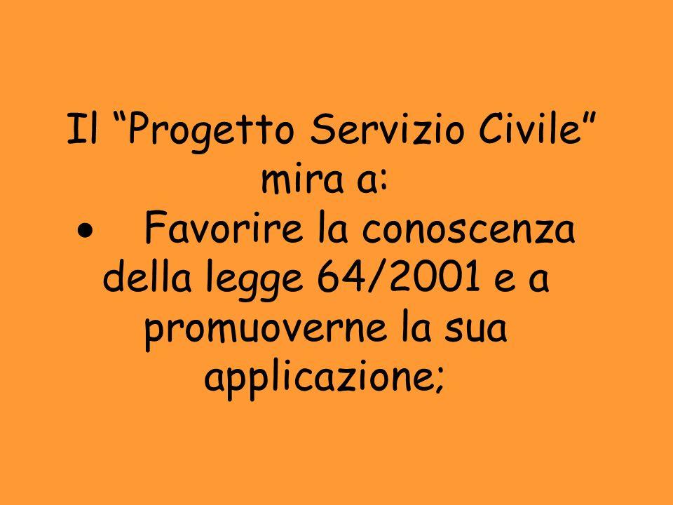 Il Progetto Servizio Civile mira a: ·
