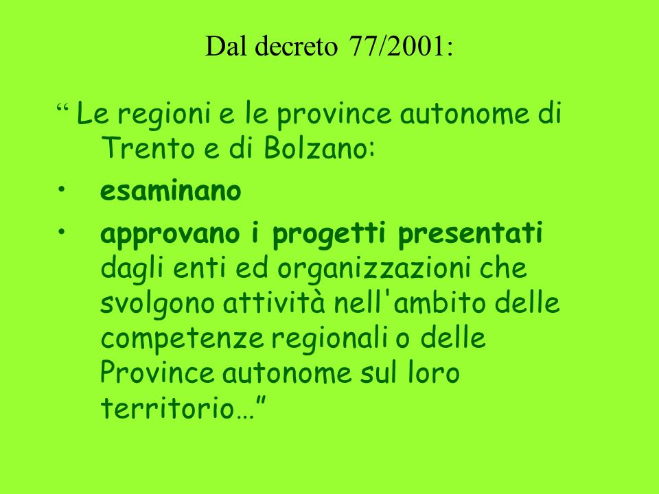Dal decreto 77/2001: Le regioni e le province autonome di Trento e di Bolzano: esaminano.