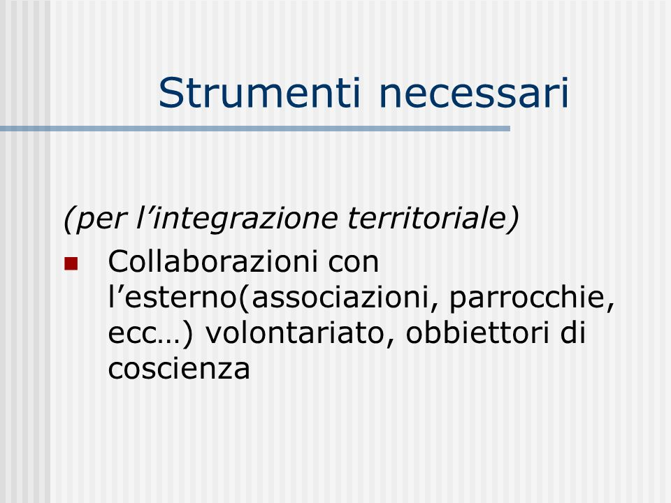 Strumenti necessari (per l'integrazione territoriale)