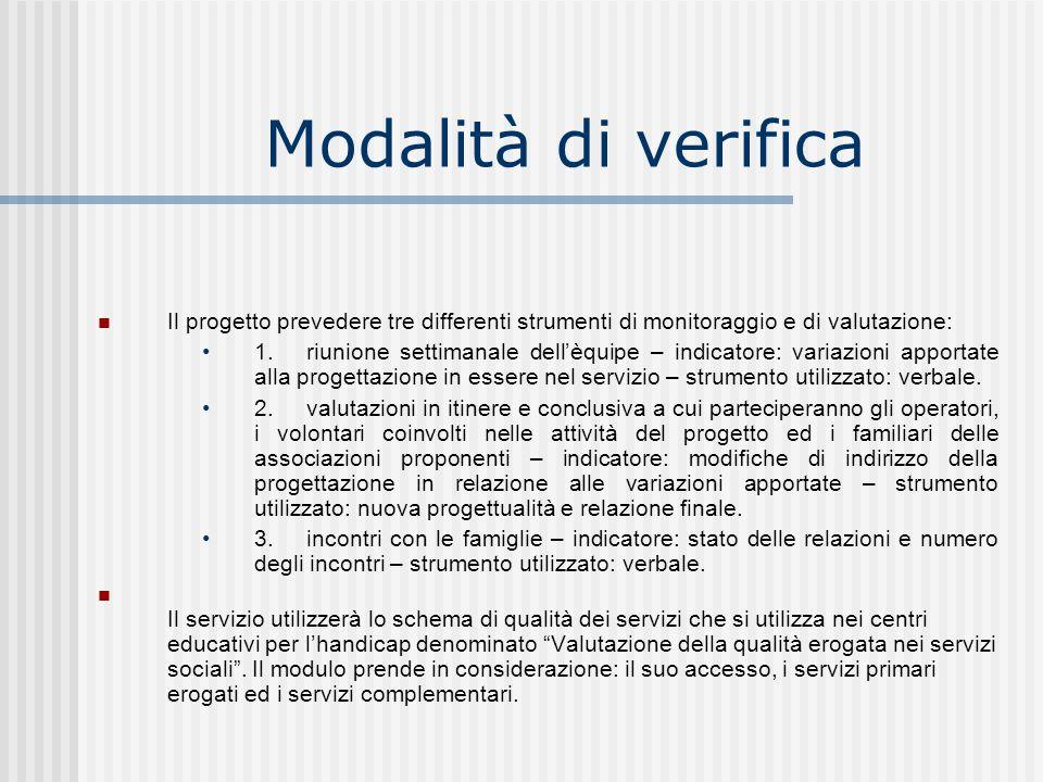 Modalità di verifica Il progetto prevedere tre differenti strumenti di monitoraggio e di valutazione:
