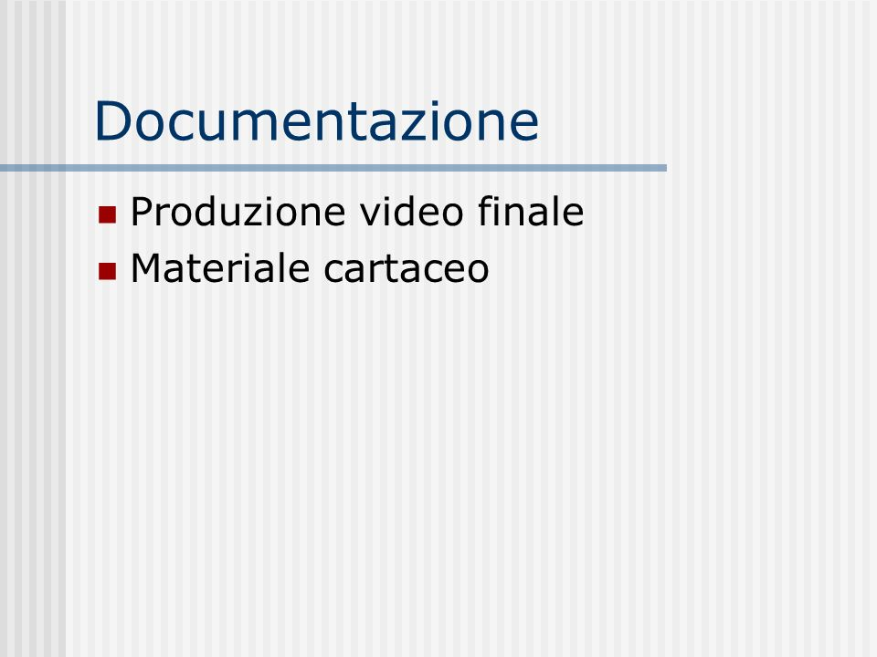 Documentazione Produzione video finale Materiale cartaceo
