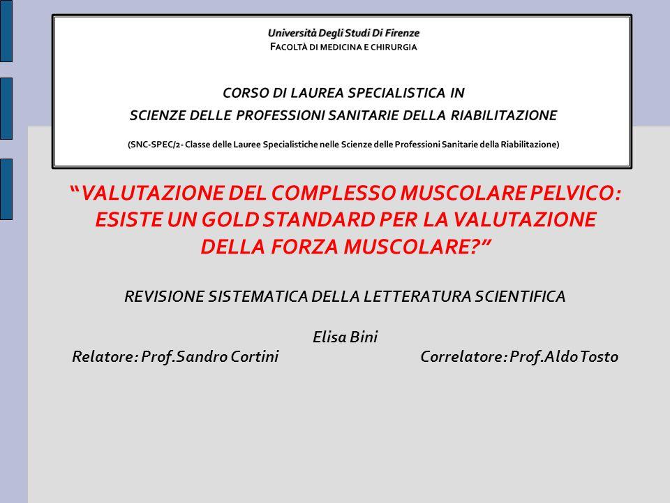 VALUTAZIONE DEL COMPLESSO MUSCOLARE PELVICO: ESISTE UN GOLD STANDARD PER LA VALUTAZIONE DELLA FORZA MUSCOLARE