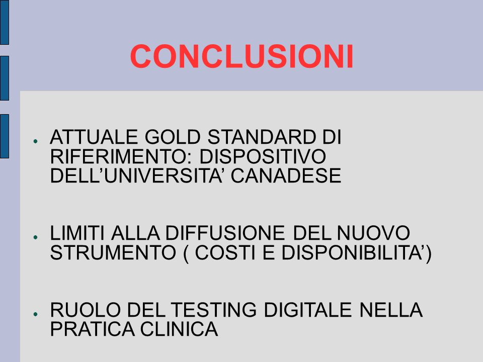 CONCLUSIONI ATTUALE GOLD STANDARD DI RIFERIMENTO: DISPOSITIVO DELL'UNIVERSITA' CANADESE.