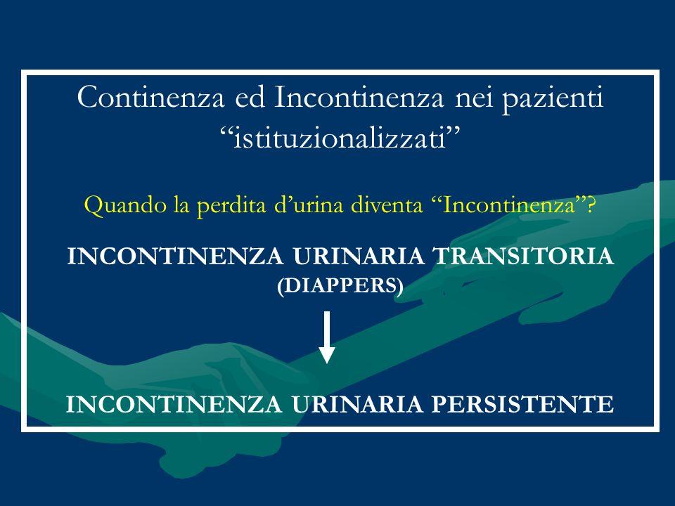 INCONTINENZA URINARIA TRANSITORIA INCONTINENZA URINARIA PERSISTENTE