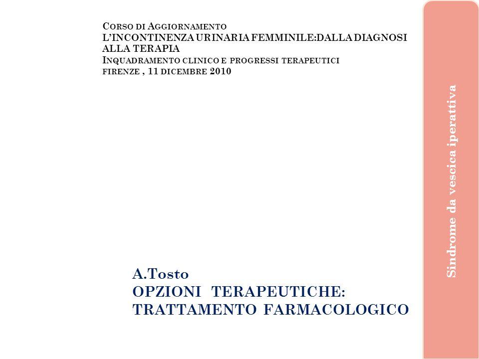 A.Tosto OPZIONI TERAPEUTICHE: TRATTAMENTO FARMACOLOGICO