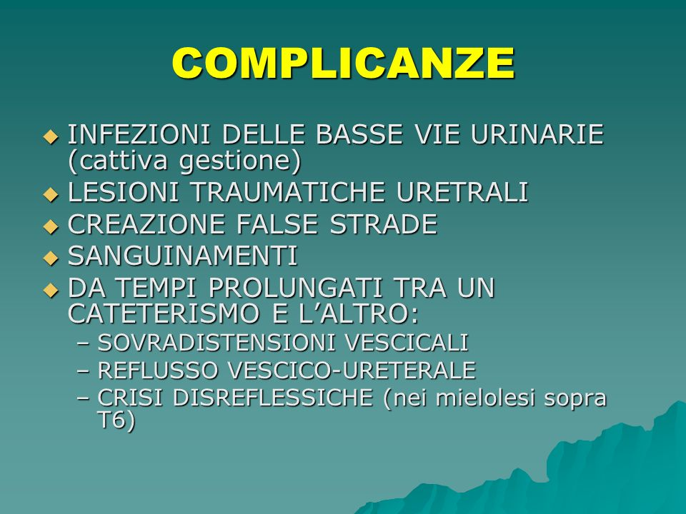 COMPLICANZE INFEZIONI DELLE BASSE VIE URINARIE (cattiva gestione)