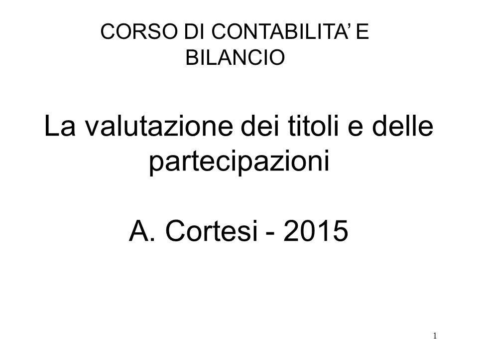 La valutazione dei titoli e delle partecipazioni A. Cortesi - 2015