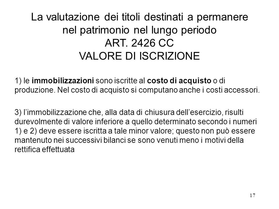 La valutazione dei titoli destinati a permanere nel patrimonio nel lungo periodo ART. 2426 CC VALORE DI ISCRIZIONE