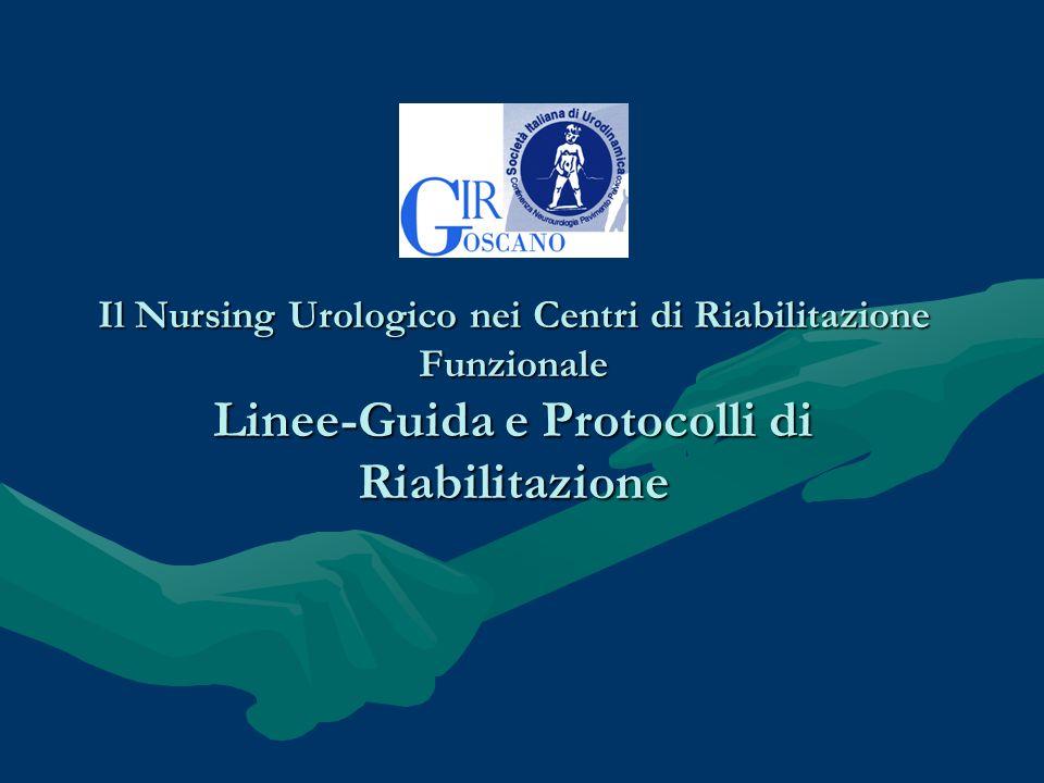 Il Nursing Urologico nei Centri di Riabilitazione Funzionale Linee-Guida e Protocolli di Riabilitazione