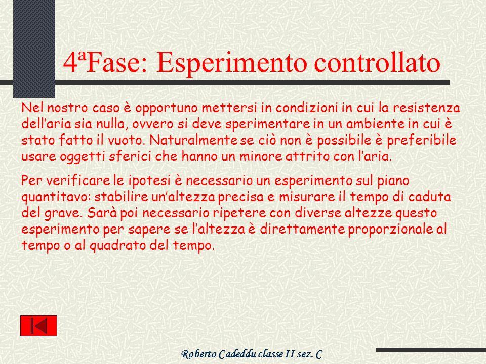 4ªFase: Esperimento controllato