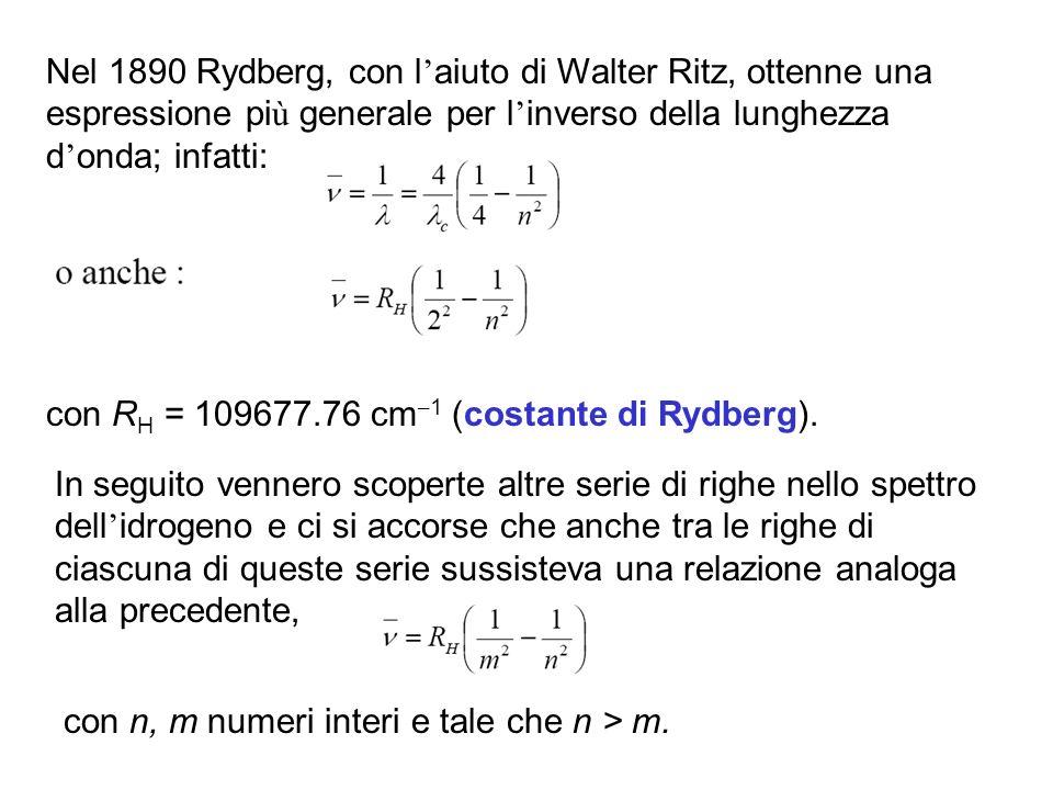 Nel 1890 Rydberg, con l'aiuto di Walter Ritz, ottenne una espressione più generale per l'inverso della lunghezza d'onda; infatti: