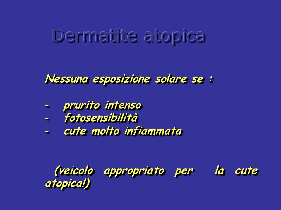 Dermatite atopica Nessuna esposizione solare se : prurito intenso