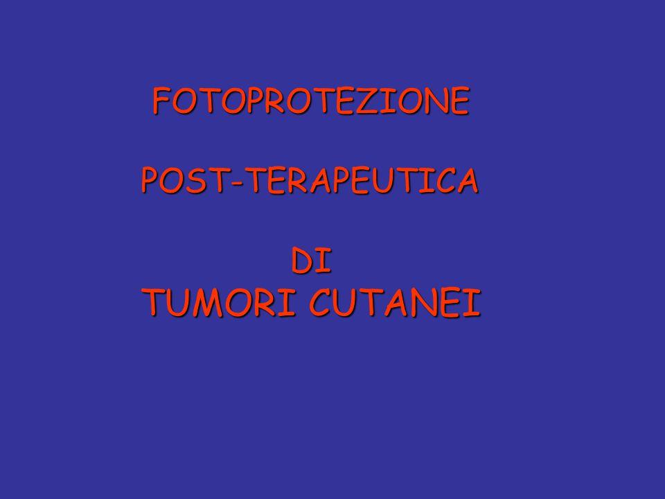 FOTOPROTEZIONE POST-TERAPEUTICA DI TUMORI CUTANEI