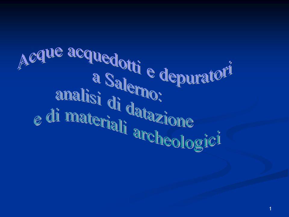 Acque acquedotti e depuratori a Salerno: analisi di datazione