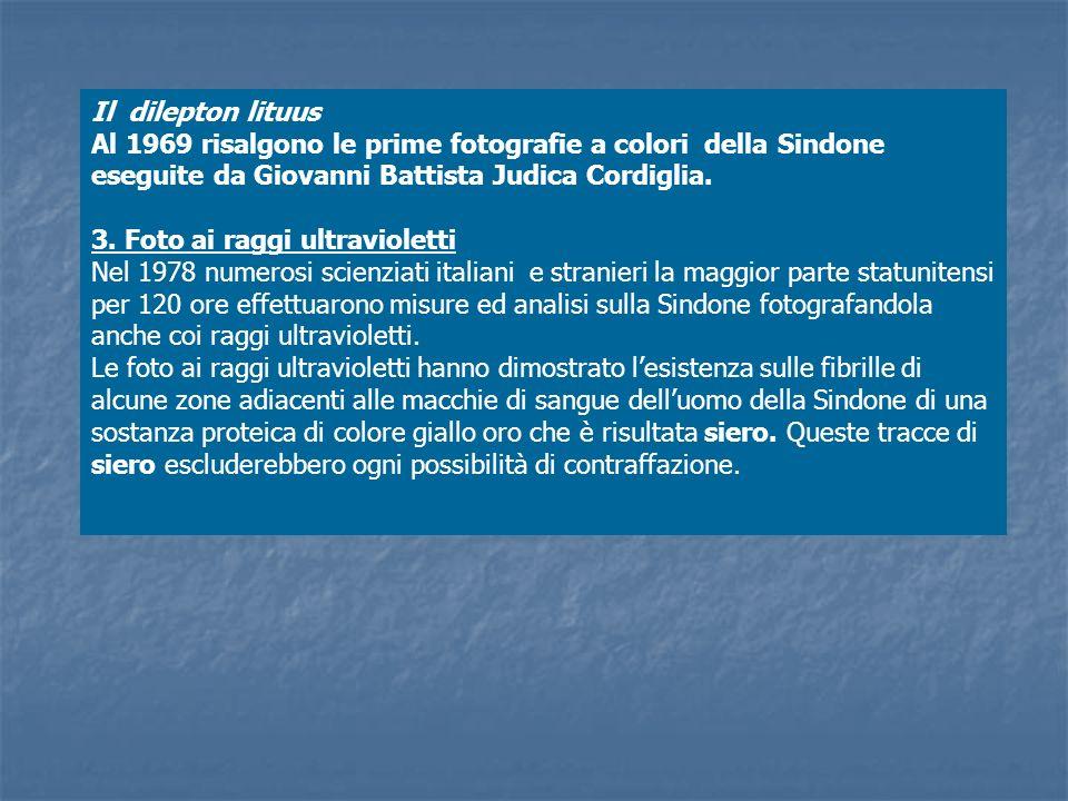Il dilepton lituus Al 1969 risalgono le prime fotografie a colori della Sindone eseguite da Giovanni Battista Judica Cordiglia.
