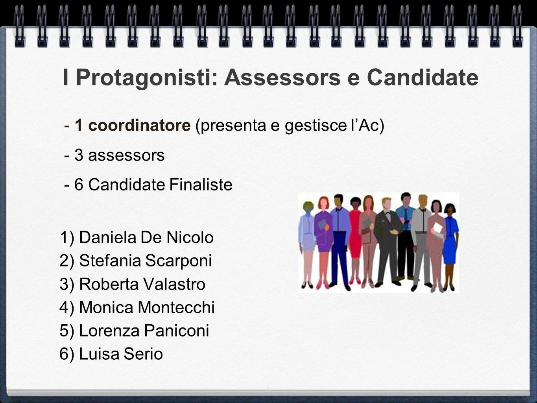 I Protagonisti: Assessors e Candidate