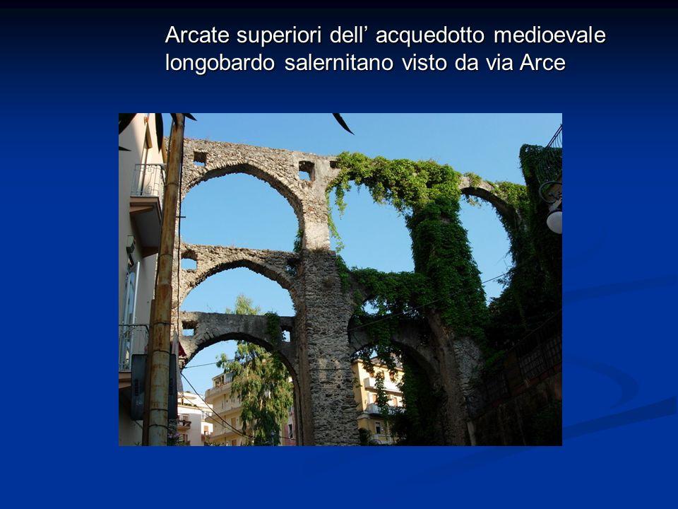 Arcate superiori dell' acquedotto medioevale longobardo salernitano visto da via Arce
