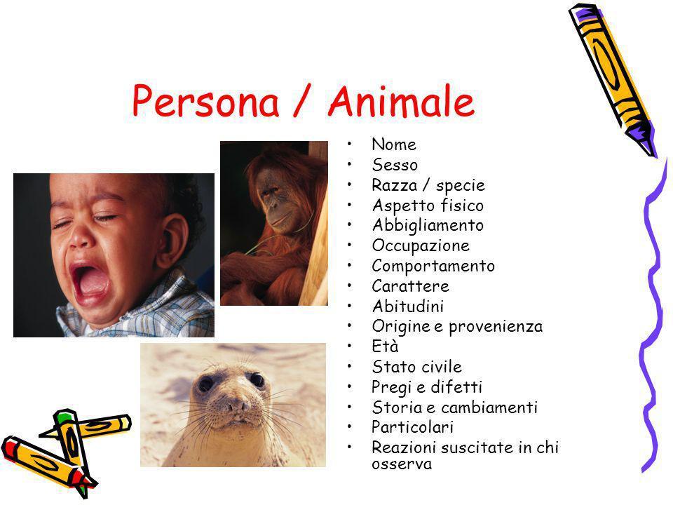 Persona / Animale Nome Sesso Razza / specie Aspetto fisico