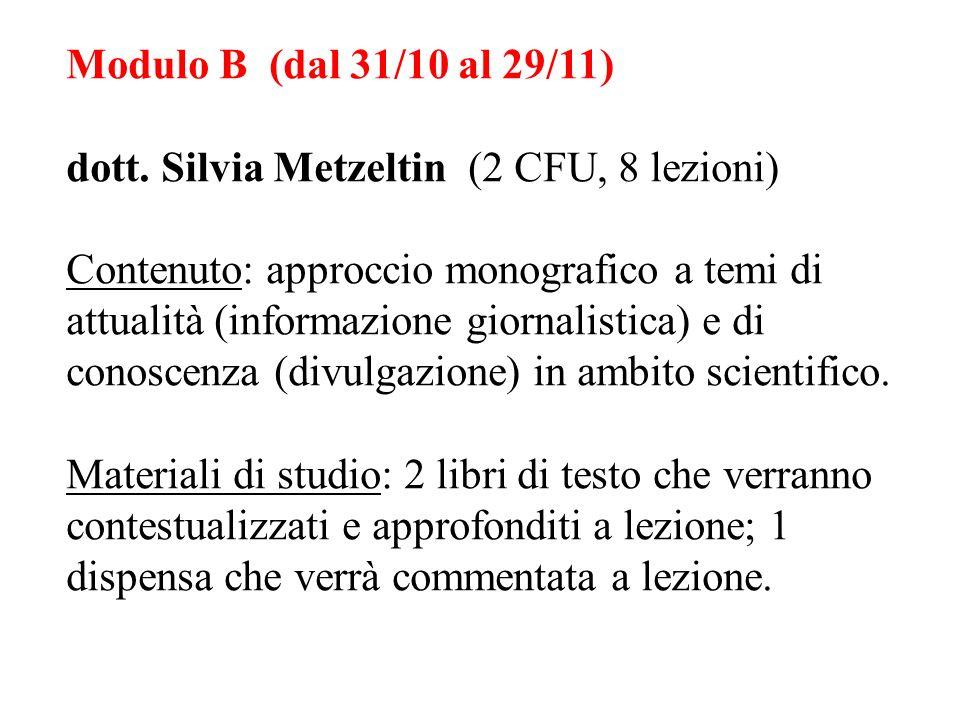 Modulo B (dal 31/10 al 29/11) dott. Silvia Metzeltin (2 CFU, 8 lezioni)