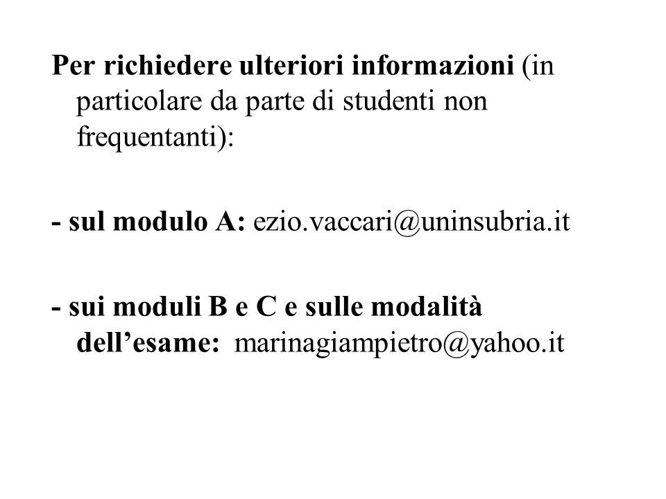 Per richiedere ulteriori informazioni (in particolare da parte di studenti non frequentanti):