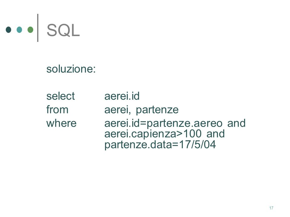 SQL soluzione: select aerei.id from aerei, partenze