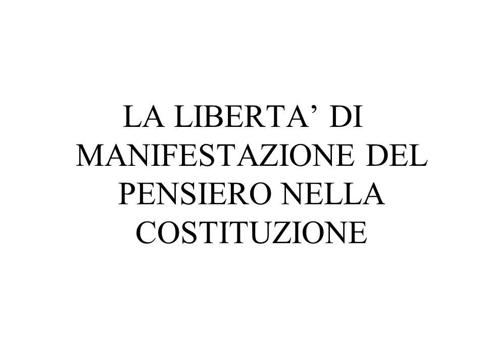 LA LIBERTA' DI MANIFESTAZIONE DEL PENSIERO NELLA COSTITUZIONE