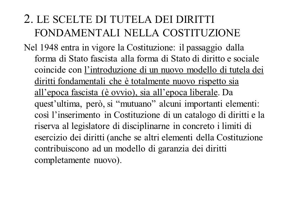 2. LE SCELTE DI TUTELA DEI DIRITTI FONDAMENTALI NELLA COSTITUZIONE